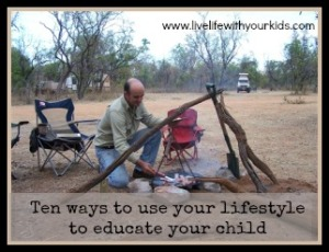 Ten ways to use your lifestyle to educate your child