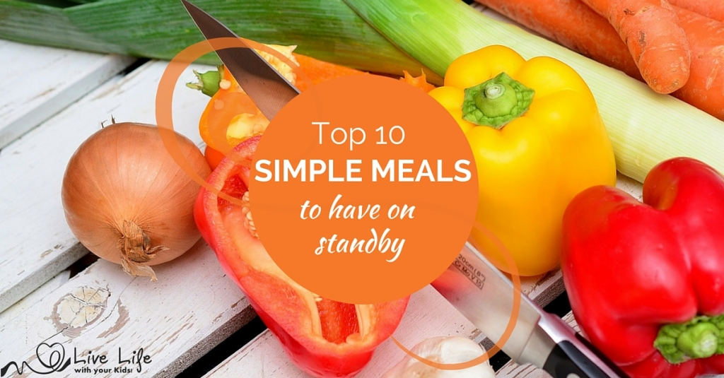 Top 10 simple meals to have on standby.