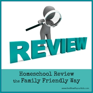 Homeschool Review the family friendly way