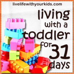 living with a toddler for 31 days button