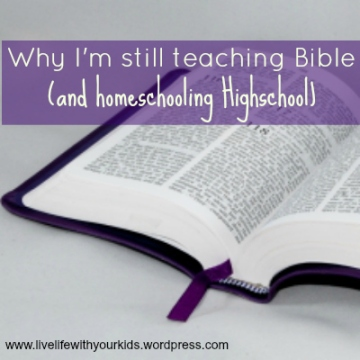 Why I'm still teaching Bible (and homeschooling highschool)