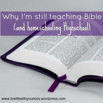 Why I'm still teaching Bible (and homeschooling highschool)