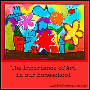 The Importance of Art in our Homeschool