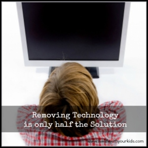 removing technology is only half the solution
