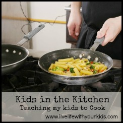 Kids in the Kitchen: Teaching my kids to Cook
