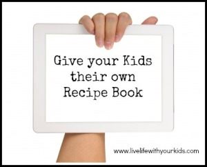 Give your Kids their own Recipe Book
