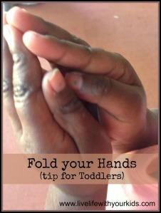 Fold Your Hands (Tips for Toddlers)