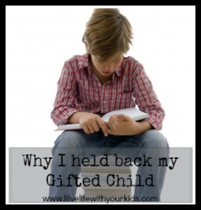 Why I held back my Gifted Child