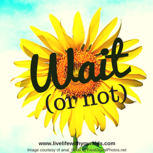 Wait(or not) (1)