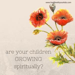are you children GROWING spiritually-