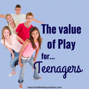 The value of Play – for Teenagers