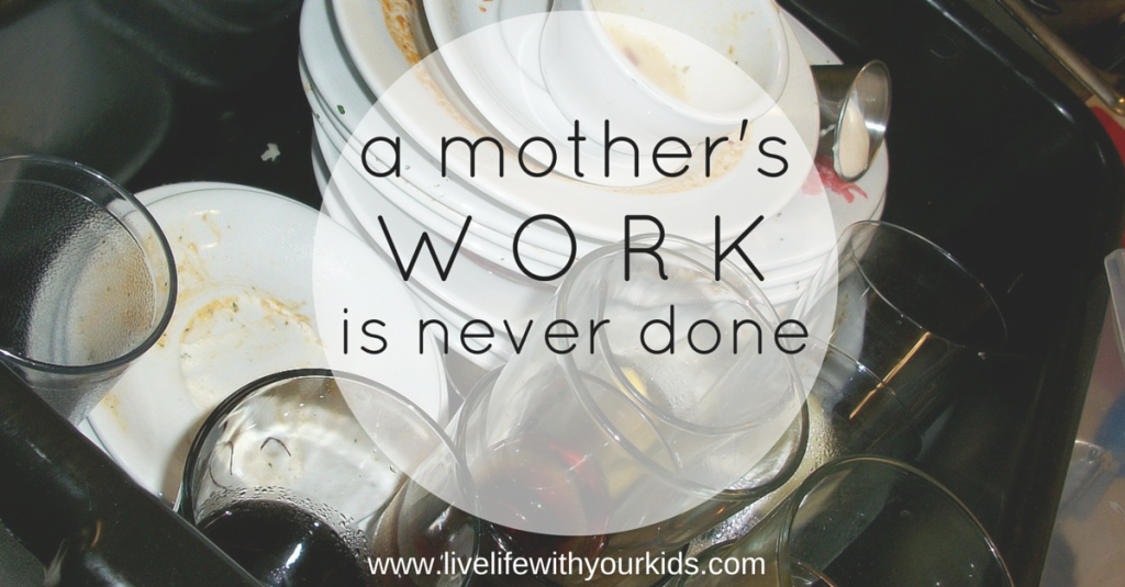 A Mothers Work is Never Done!