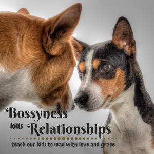 Bossyness kills relationships